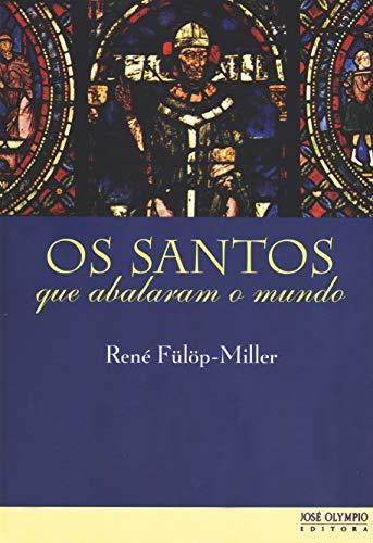Os santos que abalaram o mundo