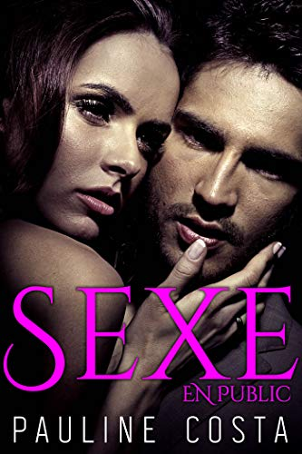 Sexe en Public (French Edition)