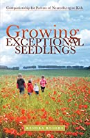 Growing Exceptional Seedlings: Companionship for Parents of Neurodivergent Kids