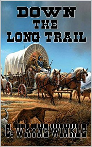 Down the Long Trail: A Western Adventure From The Author of 'Jake Ritter - Deputy U.S. Marshal'