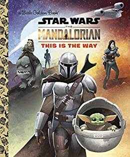 This Is the Way (Star Wars: The Mandalorian) (Little Golden Book) by [Golden Books, Shane Clester]