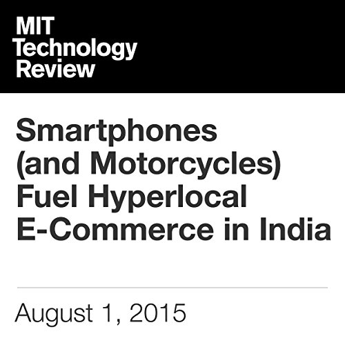 Smartphones (and Motorcycles) Fuel Hyperlocal E-Commerce in India audiobook cover art