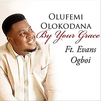 By Your Grace (feat. Evans Ogboi)