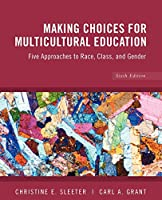 Making Choices for Multicultural Education 6e