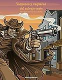 Vaqueros y vaqueras del salvaje oeste libro para colorear para adultos 1: Volume 1