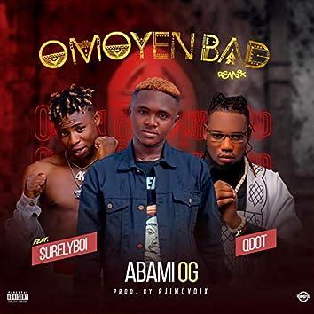 Omoyen Bad (feat. Qdot & Surelyboi)
