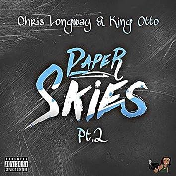 Paper Skies Pt. 2