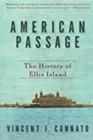 American Passage: The History of Ellis Island by Vincent J. Cannato(2010-05-04)