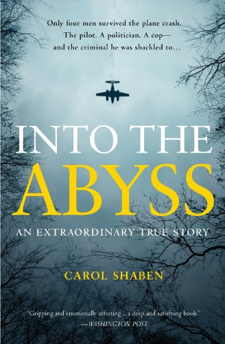 Compare Textbook Prices for Into the Abyss: An Extraordinary True Story Illustrated Edition ISBN 9781455501960 by Shaben, Carol