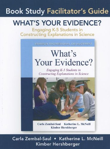 Facilitators Guide For Whats Your Evidence Engaging K 5 Children In Constructing Explanations In Science