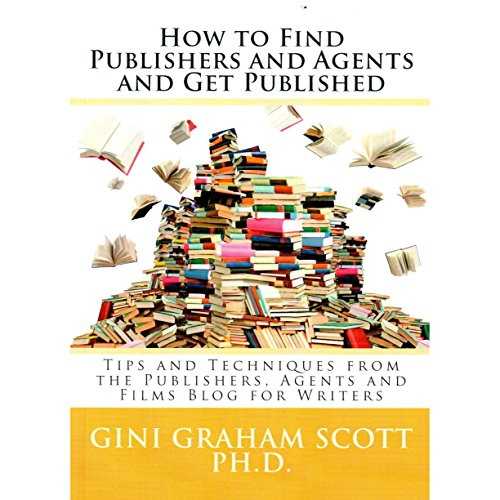 How to Find Publishers and Agents and Get Published cover art