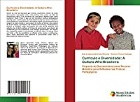 Currículo e Diversidade: A Cultura Afro-Brasileira: Proposta do Documentário como Recurso Midiático para Reflexões nas Práticas Pedagógicas