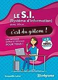 Le S.I. (système d'information) avec Alice...c'est du gâteau ! Une méthode simple et efficace pour tous