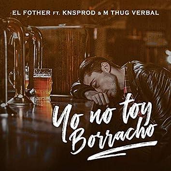 Yo No Toy Borracho