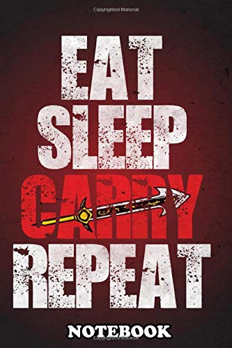 Notebook: Eat Sleep Carry Repeat , Journal for Writing, College Ruled Size 6