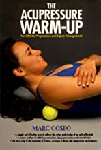 The Acupressure Warmup: For Fitness, Athletic Preparation and Injury Management (Paradigm Title)