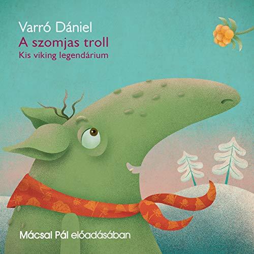 A szomjas troll audiobook cover art