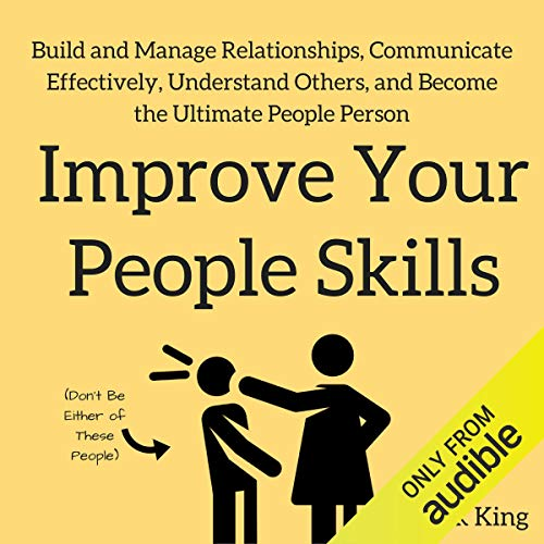 Improve Your People Skills: Build and Manage Relationships, Communicate Effectively, Understand Others, and Become the Ultimate People Person Titelbild