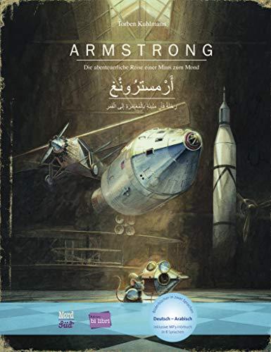 Armstrong: Die abenteuerliche Reise einer Maus zum Mond / Kinderbuch Deutsch-Arabisch mit MP3-Hörbuch zum Herunterladen
