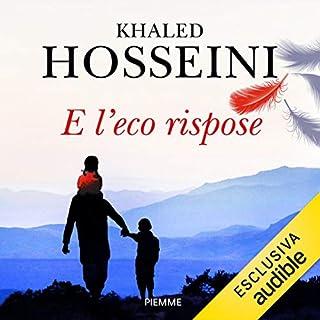 E l'eco rispose                   Di:                                                                                                                                 Khaled Hosseini                               Letto da:                                                                                                                                 Claudio Colombo                      Durata:  13 ore e 49 min     125 recensioni     Totali 4,4