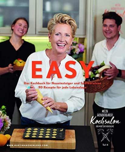Easy: Das Kochbuch für Neueinsteiger und Spätberufene.