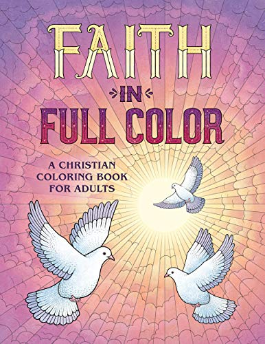 Faith in Full Color: A Christian Coloring Book for Adults