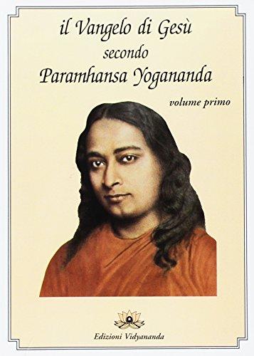 Il Vangelo di Gesù secondo Paramhansa Yogananda (Vol. 1)