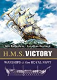H.M.S. Victory: Warships of the Royal Navy