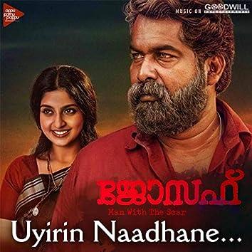 """Uyirin Naadhane (From """"Joseph"""")"""
