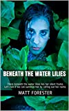 Beneath the Water Lilies (English Edition)