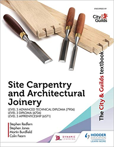 The City & Guilds Textbook: Site Carpentry & Architectural Joinery for the Level 3 Apprenticeship (6571), Level 3 Advanced Technical Diploma (7906) & Level 3 Diploma (6706) (English Edition)