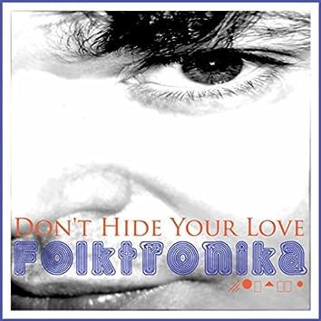 Folktronika Don't Hide Your Love