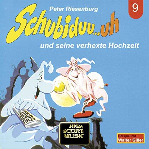 Schubiduu...uh - und seine verhexte Hochzeit (Schubiduu...uh 9) Titelbild