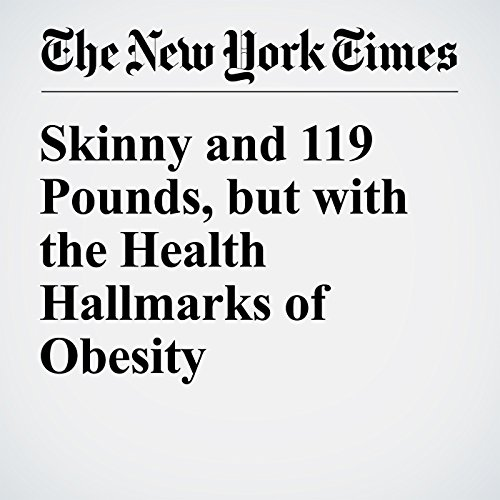 Skinny and 119 Pounds, but with the Health Hallmarks of Obesity audiobook cover art