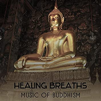 Healing Breaths: Music of Buddhism – Sounds for Meditation and Relaxation, Road to Enlightenment, New Energy with Yoga