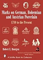 Marks on German, Bohemian, And Austrian Porcelain: 1710 to the Present (Schiffer Book for Collectors)