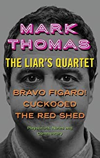 Mark Thomas - The Liar's Quartet