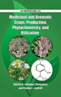 Medicinal and Aromatic Crops: Production, Phytochemistry, and Utilization (ACS Symposium Series)