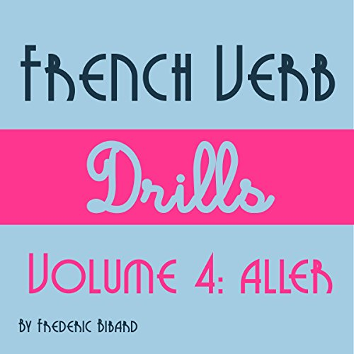 French Verb Drills Featuring the Verb Aller cover art