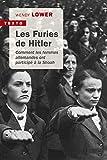 Les furies de Hitler - Comment les femmes allemandes ont participé à la Shoah