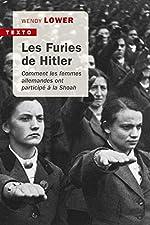 Les furies de Hitler - Comment les femmes allemandes ont participé à la Shoah de Flavie Mémet