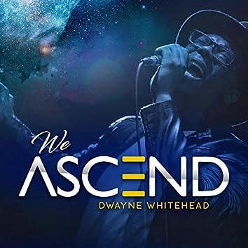 We Ascend