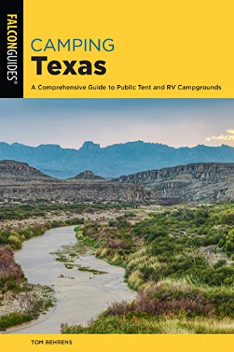 Camping Texas: A Comprehensive Guide to More than 200 Campgrounds (State Camping Series) (English Edition)