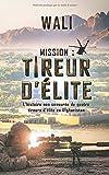 Mission - Tireur d'élite: L'histoire de quatre tireurs d'élite en Afghanistan