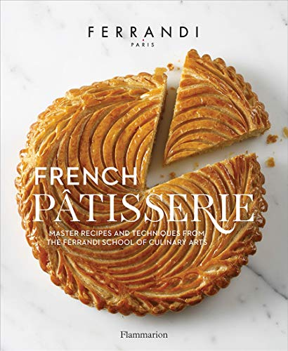 French Patisserie: Master Recipes and Techniques from the Ferrandi School of Culinary Arts (Langue a