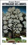Mythologie des arbres - Plon - 01/12/1989