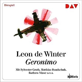 Geronimo                   Autor:                                                                                                                                 Leon de Winter                               Sprecher:                                                                                                                                 Sylvester Groth,                                                                                        Matthias Bundschuh                      Spieldauer: 3 Std. und 49 Min.     15 Bewertungen     Gesamt 4,4