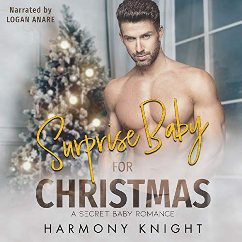 Surprise Baby for Christmas: A Secret Baby Romance Audiobook By Harmony Knight cover art
