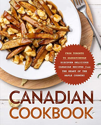 Compare Textbook Prices for Canadian Cookbook: From Toronto to Saskatchewan Discover Delicious Canadian Recipes from the Heart of the Maple Country  ISBN 9798553386283 by Press, BookSumo