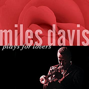 Miles Davis Plays For Lovers